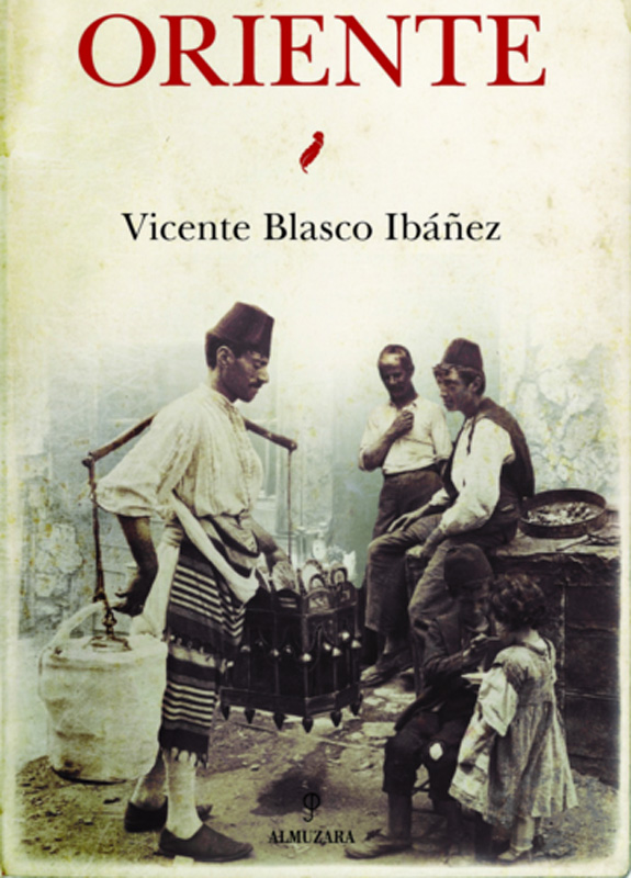 Oriente, Vicente Blasco Ibáñez