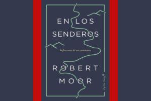 En los Senderos-Robert Moor